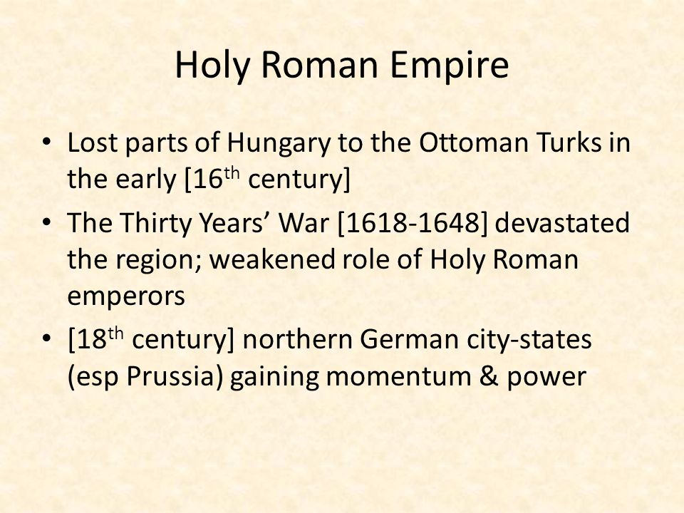 Holy Roman Empire Lost parts of Hungary to the Ottoman Turks in the early [16th century]